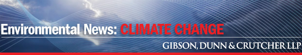 Environmental News: CLIMATE CHANGE, Gibson Dunn & Crutcher LLP