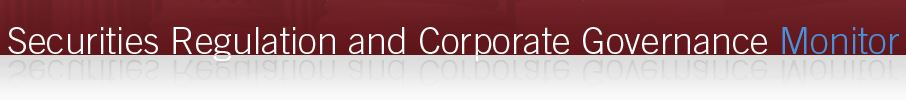 Securities Regulation and Corporate Governance Monitor blog