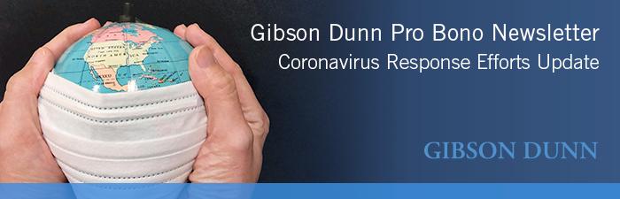 Gibson Dunn Pro Bono Newsletter: Coronavirus Response Efforts Update